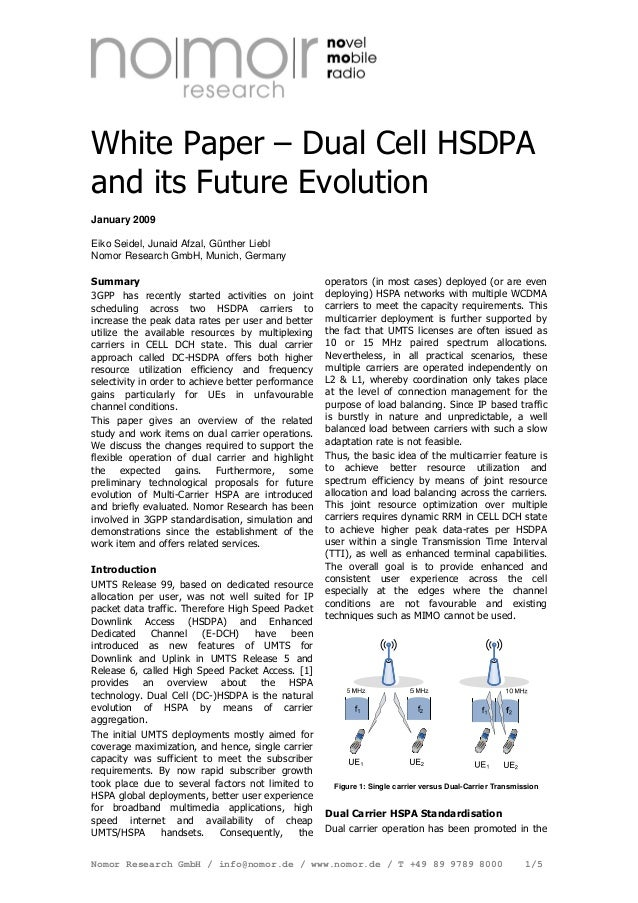 White Paper – Dual Cell HSDPA and its Future Evolution - Jan 2009   Eiko Seidel, Junaid Afzal, Günther Liebl Nomor Research GmbH, Munich, Germany