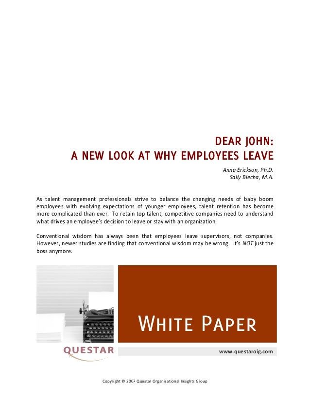 Copyright © 2007 Questar Organizational Insights Group DEAR JOHN: A NEW LOOK AT WHY EMPLOYEES LEAVE Anna Erickson, Ph.D. S...
