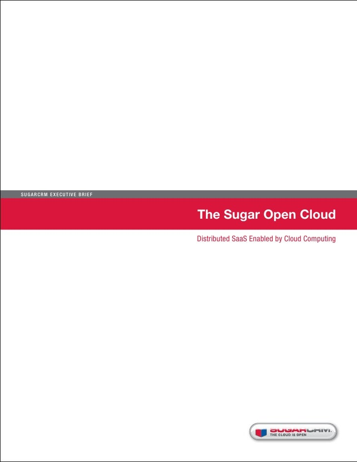 Sugar C R M E xecu t i ve B r i e f                                      The Sugar Open Cloud                             ...