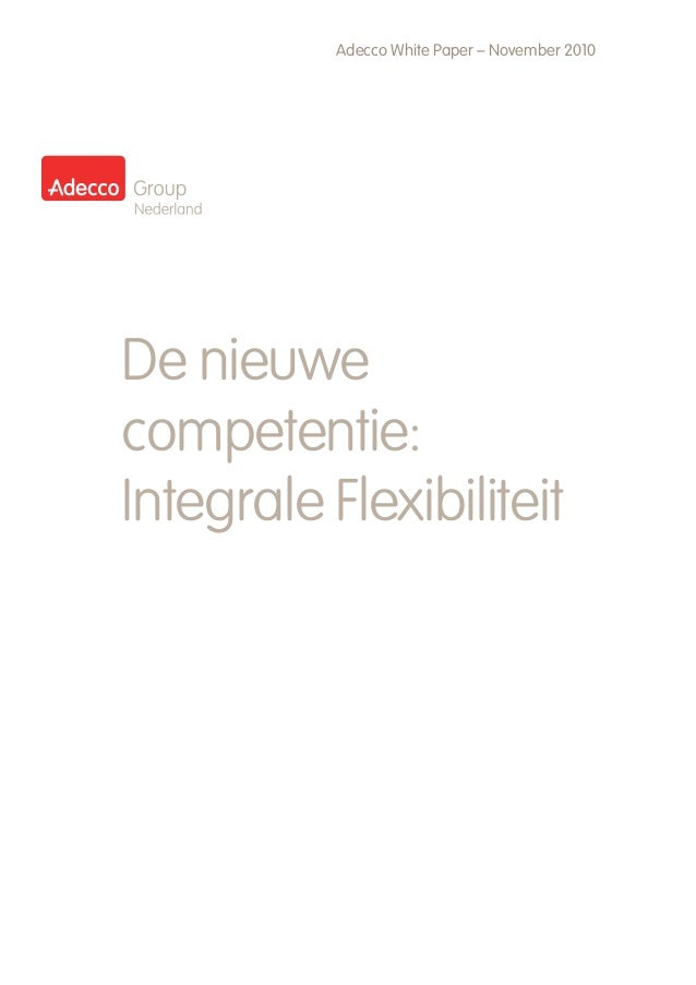 Adecco White Paper – November 2010 De nieuwe competentie: Integrale Flexibiliteit