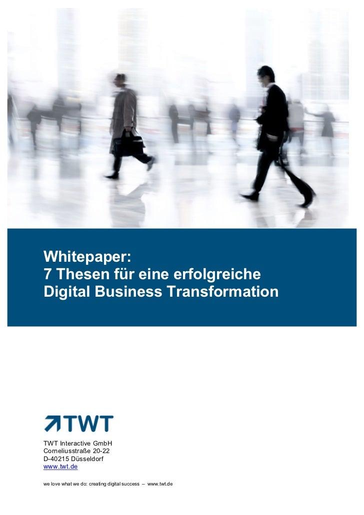 7 Thesen für eine erfolgreiche Digitale Business TransformationWhitepaper:7 Thesen für eine erfolgreicheDigital Business T...