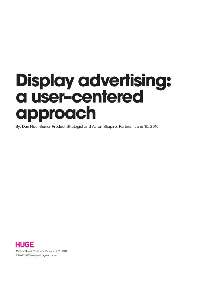 Display advertising:a user–centeredapproachBy: Dan Hou, Senior Product Strategist and Aaron Shapiro, Partner | June 15, 20...