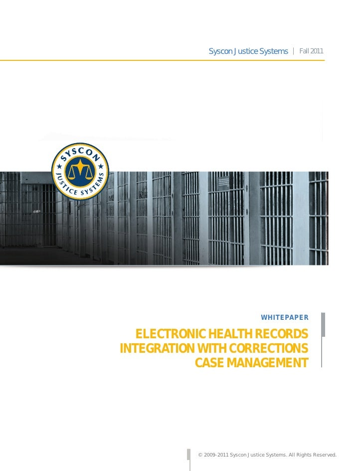 Syscon Justice Systems              Fall 2011                                    WHITEPAPER   ELECTRONIC HEALTH RECORDSINT...