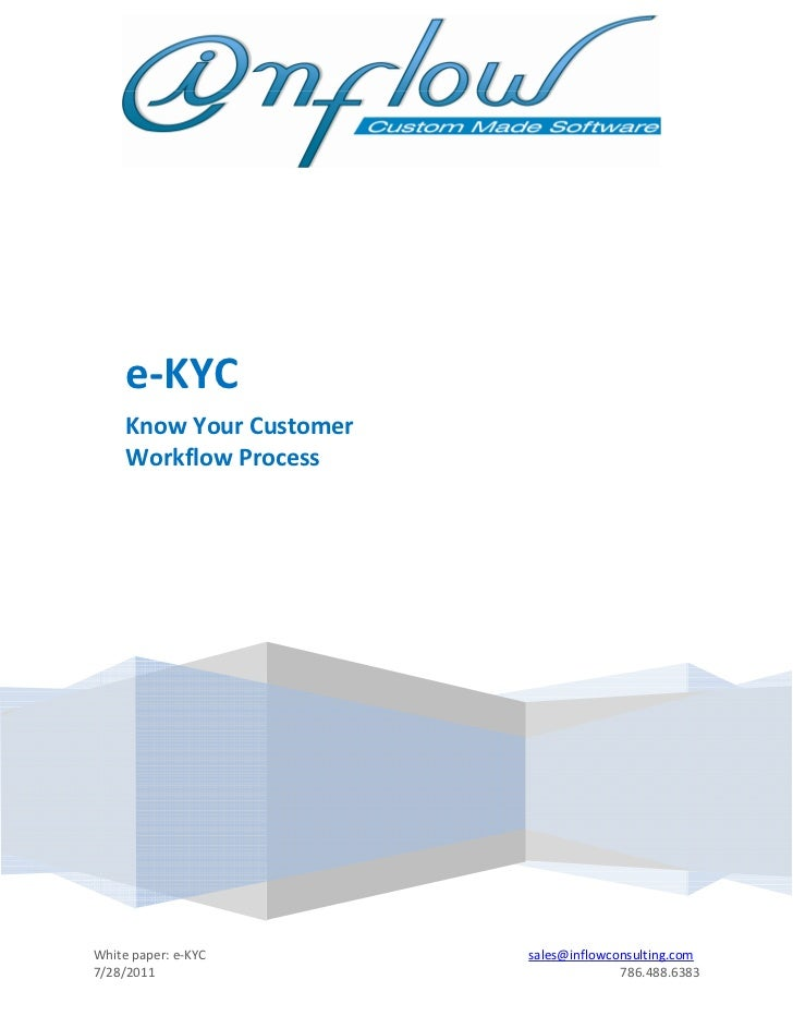e-KYC     Know Your Customer     Workflow ProcessWhite paper: e-KYC        sales@inflowconsulting.com7/28/2011            ...