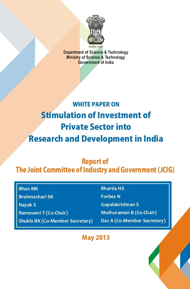Stimulation of Investment of Private Sector into Research and Development in India WHITE PAPER ON Department of Science & ...