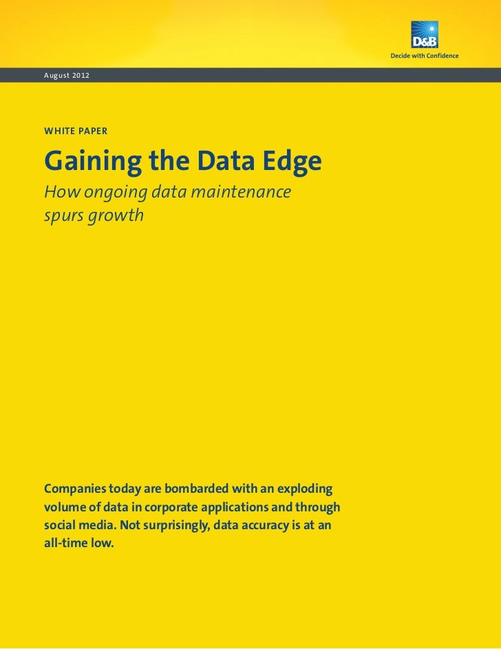 August 2012WHITE PAPERGaining the Data EdgeHow ongoing data maintenancespurs growthCompanies today are bombarded with an e...