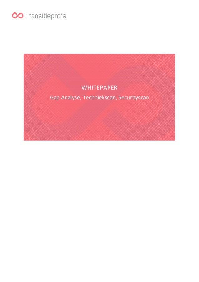 WHITEPAPER Gap Analyse, Techniekscan, Securityscan
