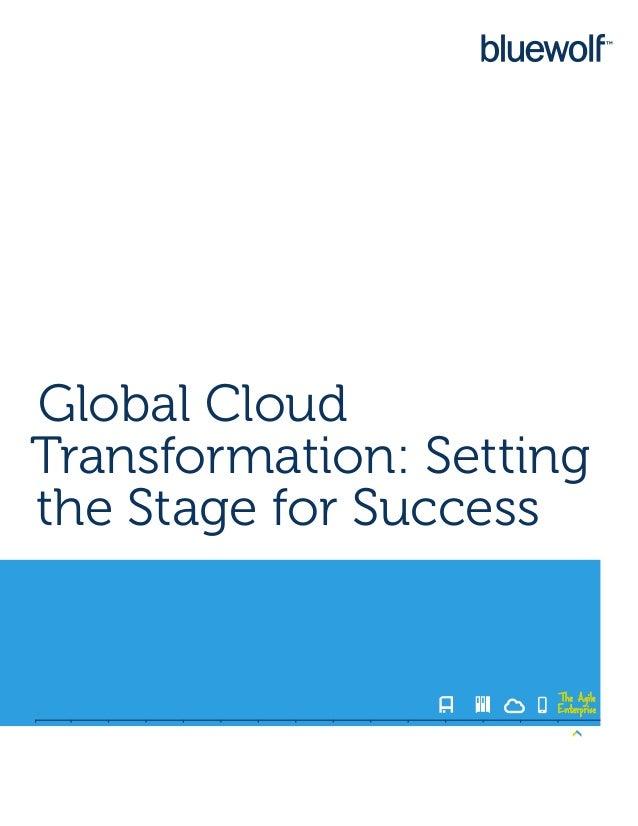 Global CloudTransformation: Settingthe Stage for Success                     The Agile                     Enterprise