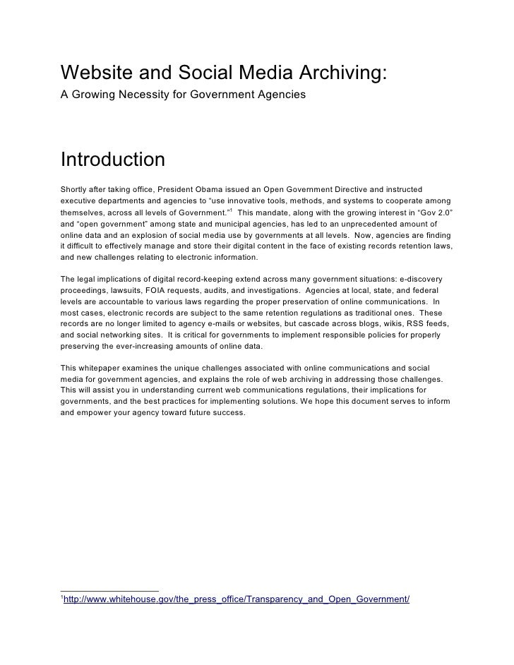 Website and Social Media Archiving:A Growing Necessity for Government AgenciesIntroductionShortly after taking office, Pre...