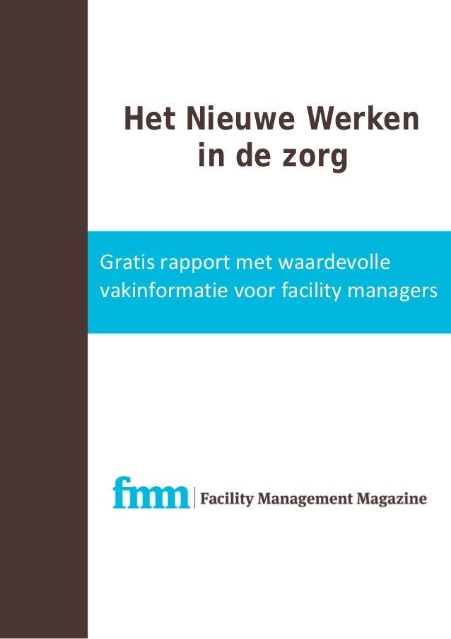 Het Nieuwe Werkenin de zorgGratis rapport met waardevollevakinformatie voor facility managers