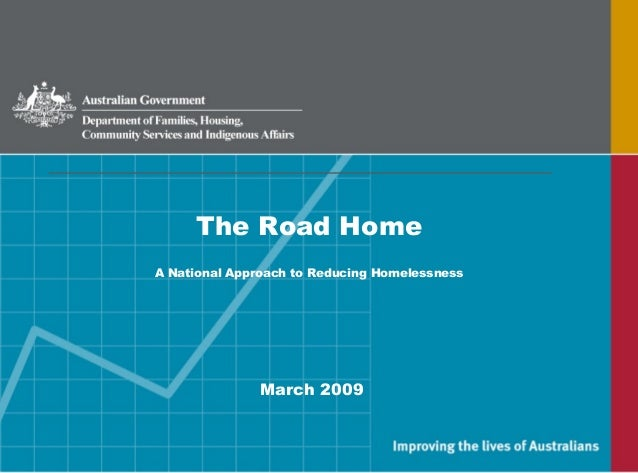 The Road Home A National Approach to Reducing Homelessness March 2009
