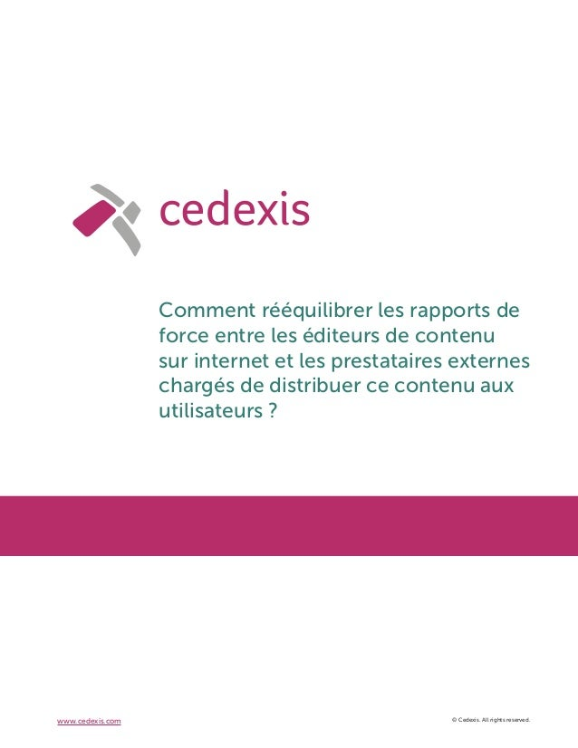 © Cedexis. All rights reserved.www.cedexis.com Comment rééquilibrer les rapports de force entre les éditeurs de contenu su...