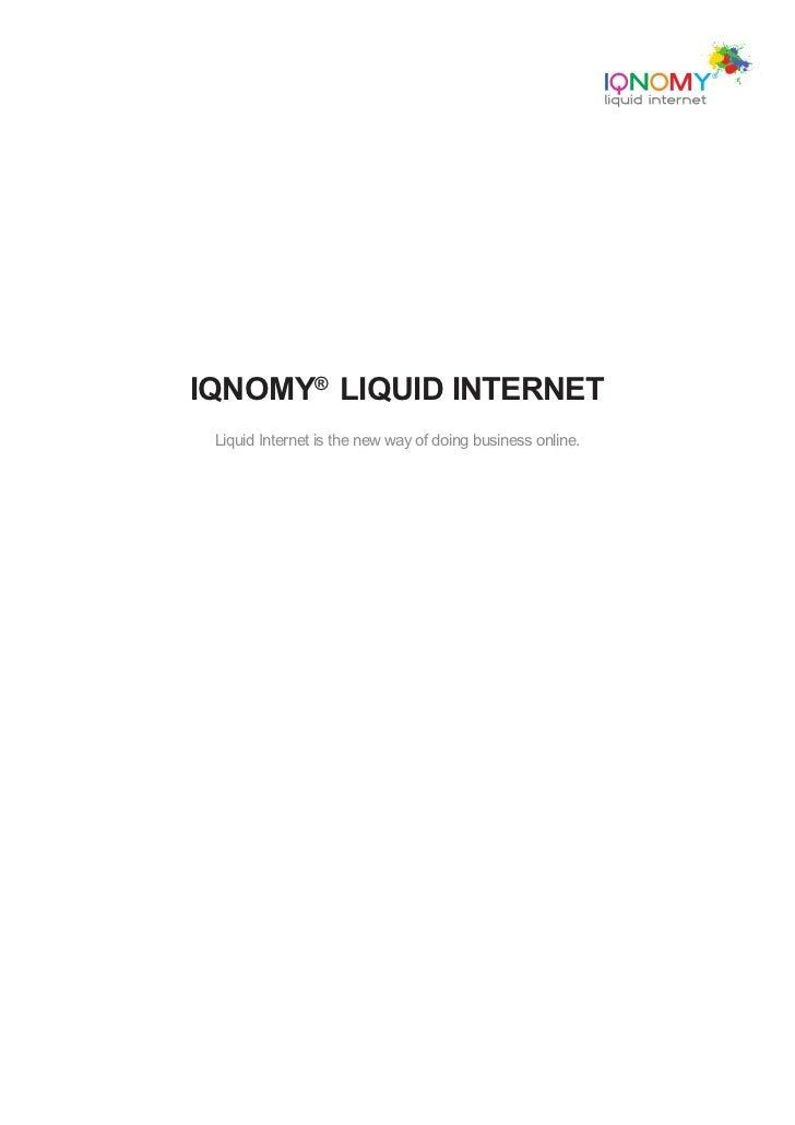 IQNOMY® LIQUID INTERNET  Liquid Internet is the new way of doing business online.