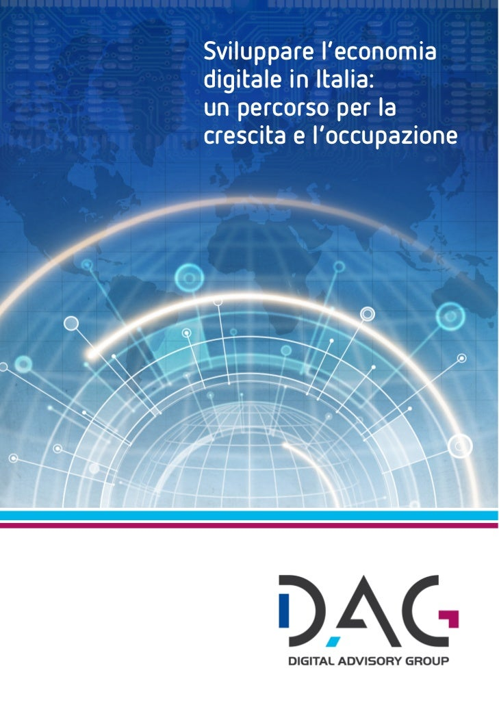 Sviluppare l'economiadigitale in Italia:un percorso per lacrescita e l'occupazione