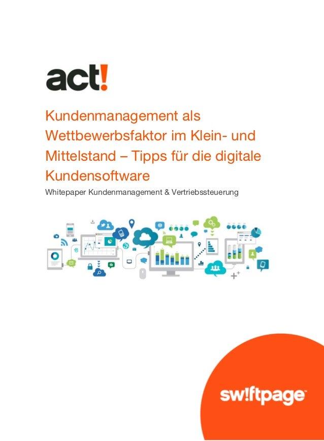 Kundenmanagement als Wettbewerbsfaktor im Klein- und Mittelstand – Tipps für die digitale Kundensoftware Whitepaper Kunden...