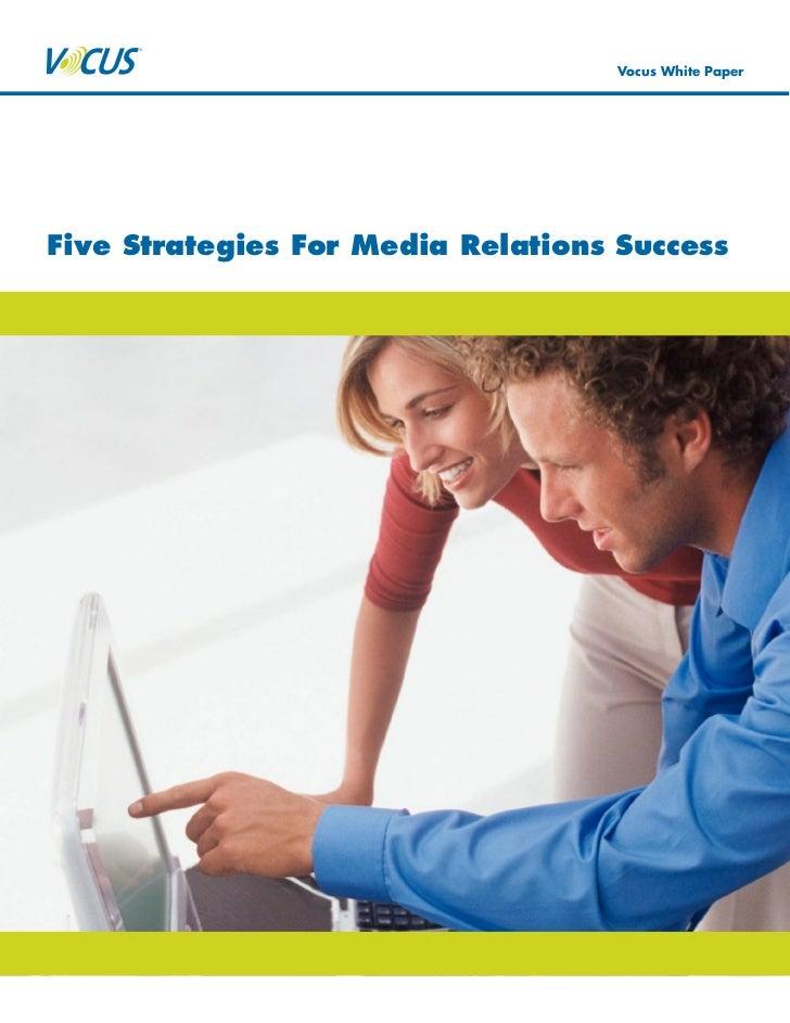 Vocus White Paper     Five Strategies For Media Relations Success