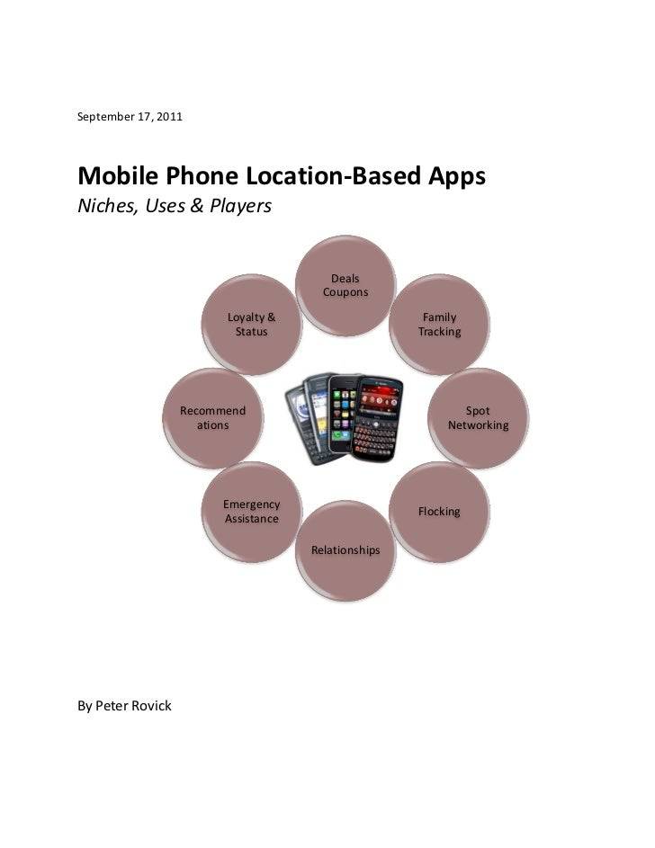 September 17, 2011Mobile Phone Location-Based AppsNiches, Uses & Players                                       Deals      ...