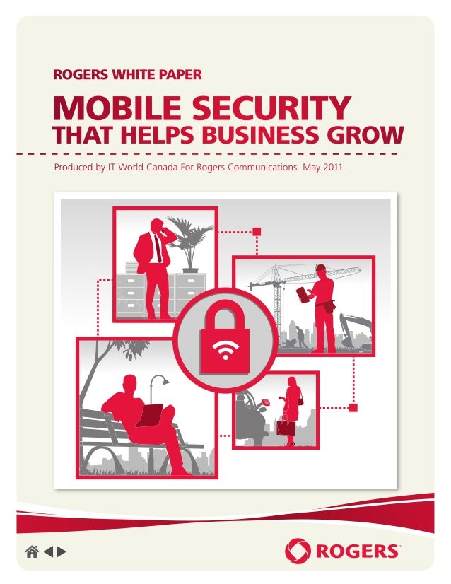 Mobile Security                                                That Helps Business Grow   1ROGERS WHITE PAPERMOBILE SECURI...