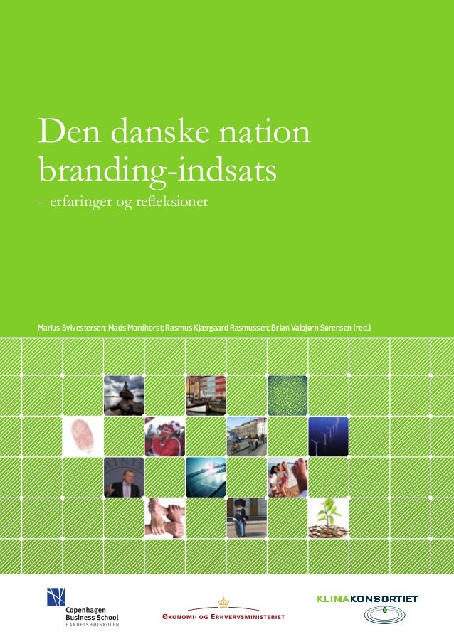 Den danske nation branding-indsats – erfaringer og refleksioner Marius Sylvestersen; Mads Mordhorst; Rasmus Kjærgaard Rasm...