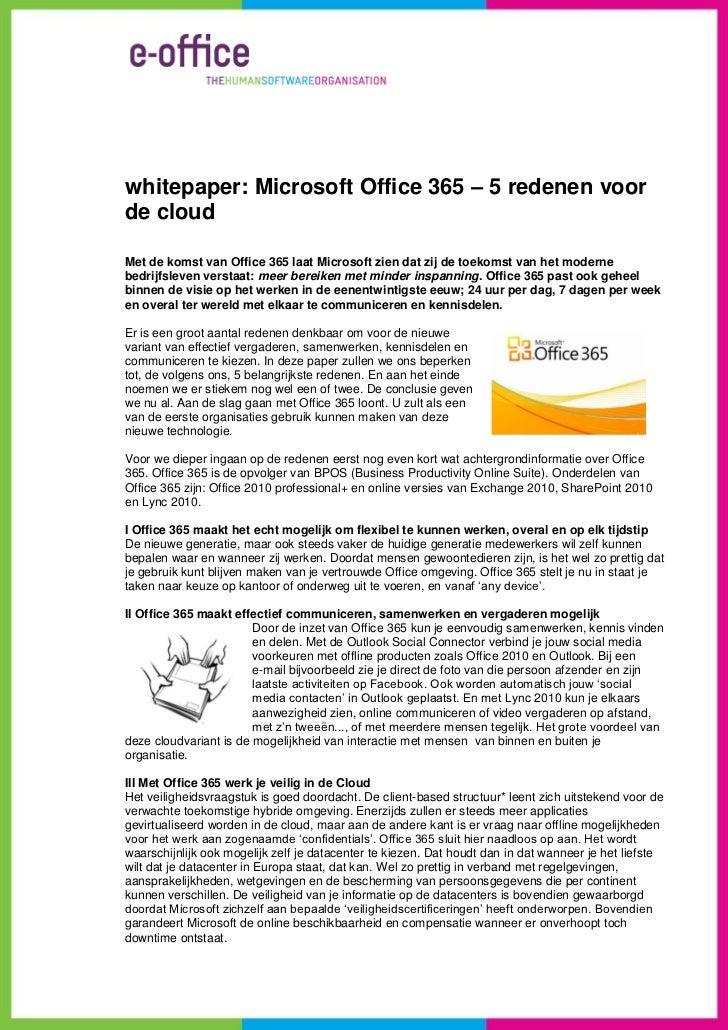 whitepaper: Microsoft Office 365 – 5 redenen voorde cloudMet de komst van Office 365 laat Microsoft zien dat zij de toekom...