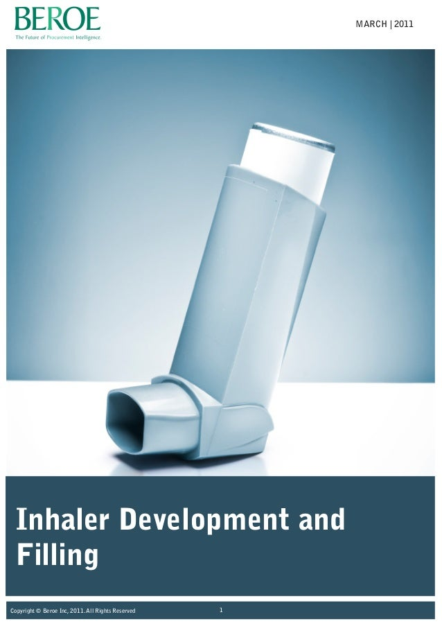Inhaler Development and Filling Copyright © Beroe Inc, 2011. All Rights Reserved 1 MARCH | 2011