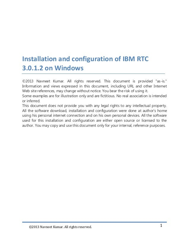 ©2013 Navneet Kumar. All rights reserved. 1Installation and configuration of IBM RTC3.0.1.2 on Windows©2013 Navneet Kumar....