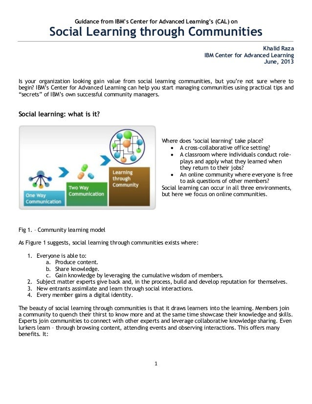 """1Guidance from IBM""""s Center for Advanced Learning""""s (CAL) onSocial Learning through CommunitiesKhalid RazaIBM Center for A..."""