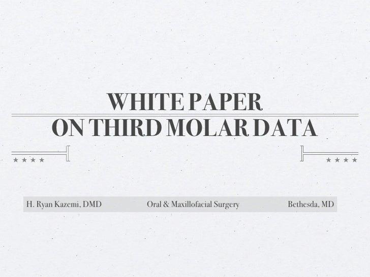 White Paper On Wisdom Teeth- Dr. Hamid Ryan Kazemi