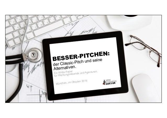 BESSER-PITCHEN: der Classic-Pitch und seine Alternativen. NEW DOCTORBUSINESS + ANDREAS WIEHRDT NEW BUSINESS IS MY BUSINESS...