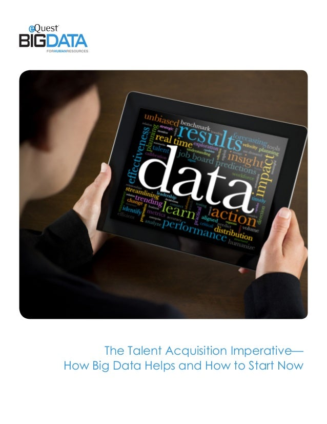 The Talent Acquisition Imperative—How Big Data Helps and How to Start Now