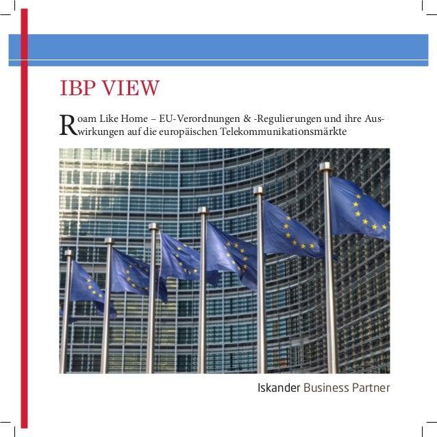 IBP_Whitepaper_Roam Like Home – EU-Verordnungen & -Regulierungen und ihre Auswirkungen auf die europäischen Telekommunikat...