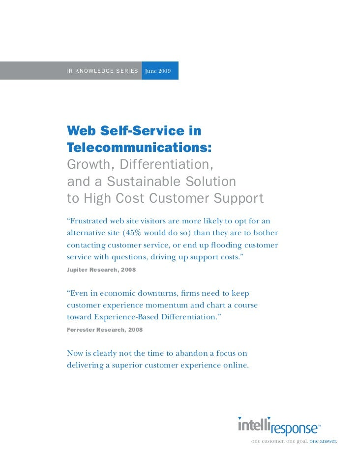 IR Knowle DGe Se RIeS      June 2009Web Self-Service inTelecommunications:Growth, Differentiation,and a Sustainable Soluti...