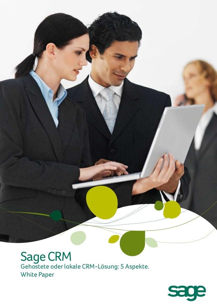 Sage CRMGehostete oder lokale CRM-Lösung: 5 Aspekte.White Paper