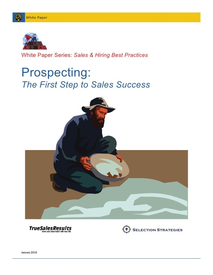White Paper     White Paper Series: Sales & Hiring Best Practices   Prospecting: The First Step to Sales Success          ...