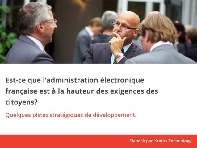 Est-ce que l'administration électronique  française est à la hauteur des exigences des  citoyens?  Quelques pistes stratég...