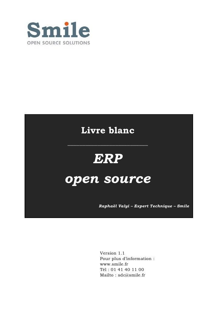 Livre blanc ___________________________      ERP open source           Raphaël Valyi – Expert Technique – Smile           ...