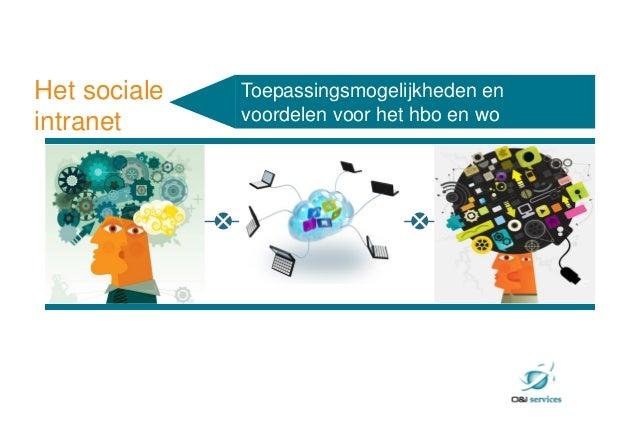trendsToepassingsmogelijkheden envoordelen voor het hbo en woHet socialeintranet