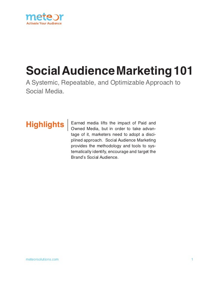 Activate Your AudienceSocial Audience Marketing 101A Systemic, Repeatable, and Optimizable Approach toSocial Media.Highlig...