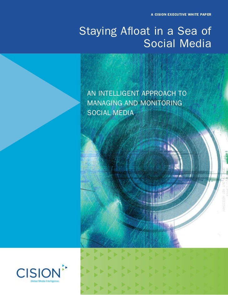 A CISION EXECUTIVE WHITE PAPER     Staying Afloat in a Sea of              Social Media     An IntellIgent ApproAch to  MA...