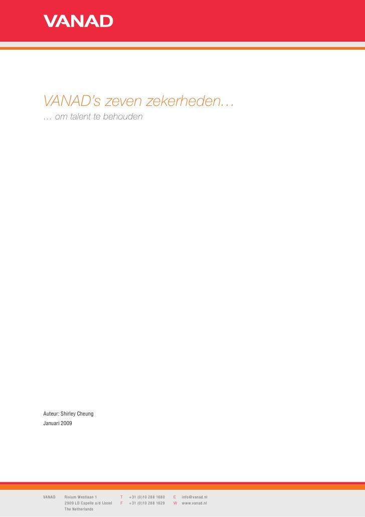 VANAD's zeven zekerheden… … om talent te behouden     Auteur: Shirley Cheung Januari 2009     VANAD    Rivium Westlaan 1  ...