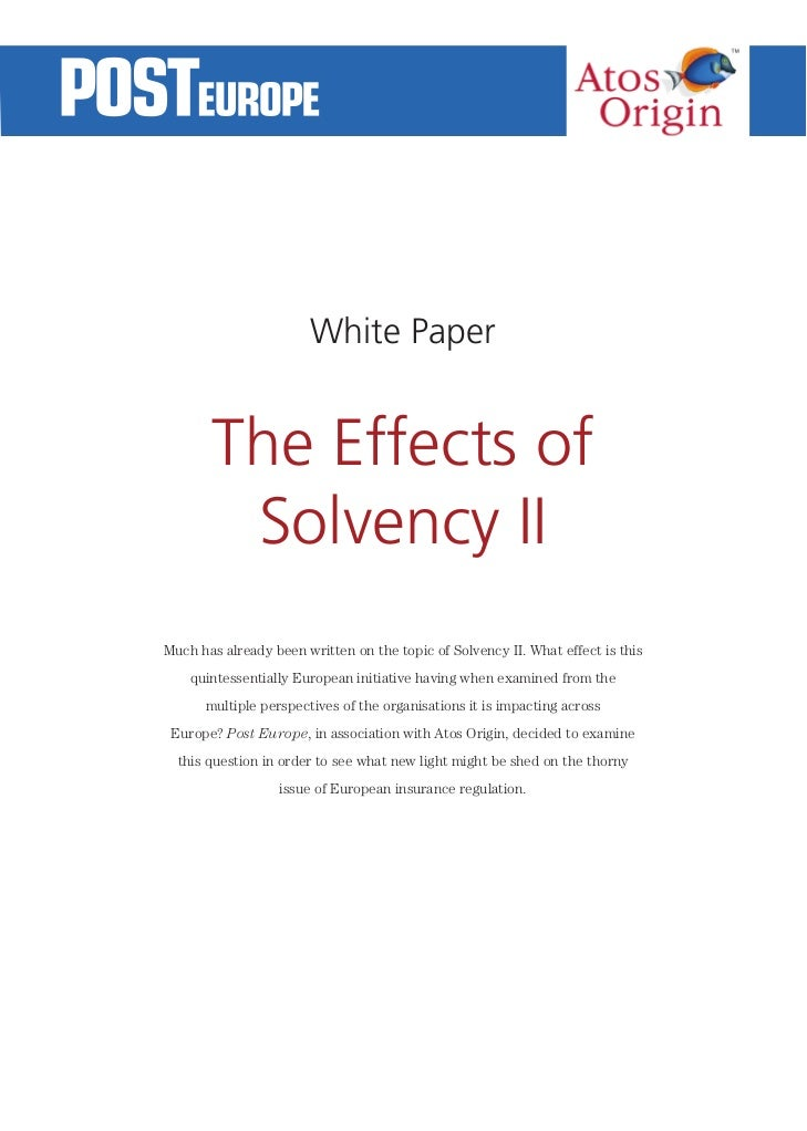 White Paper       The Effects of        Solvency IIMuch has already been written on the topic of Solvency II. What effect ...