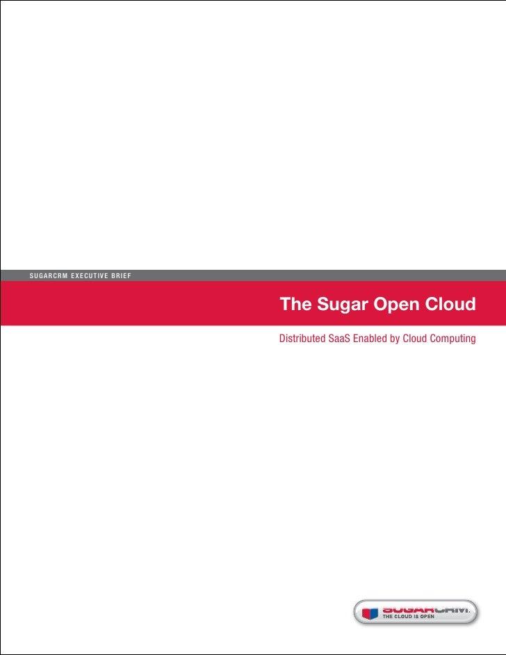 Sugar C R M E xecu t i ve B r i e f                                      The Sugar Open Cloud                             ...