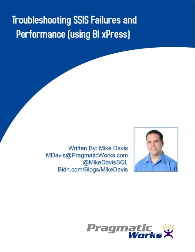 Whitepaper  Troubleshooting SSIS Failures and Performance using BI xPress
