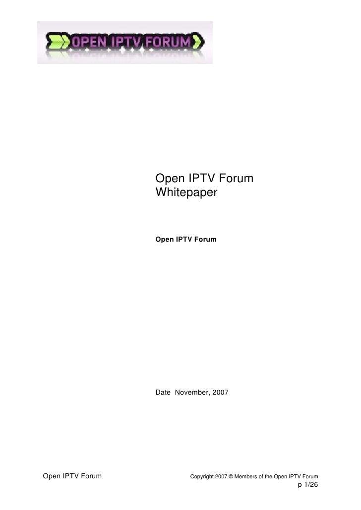 Open IPTV Forum                   Whitepaper                     Open IPTV Forum                       Date November, 2007...