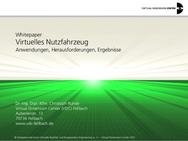 © Kompetenzzentrum Virtuelle Realität und Kooperatives Engineering w. V. – Virtual Dimension Center VDC Whitepaper Virtuel...