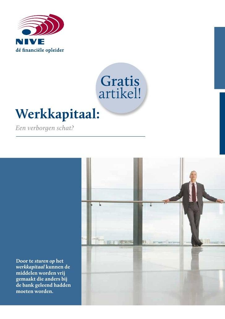 Gratis                         artikel!Werkkapitaal:Een verborgen schat?Door te sturen op hetwerkkapitaal kunnen demiddele...