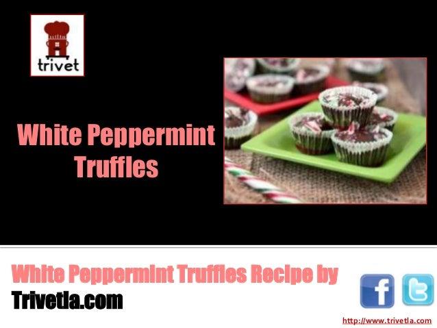 White PeppermintTruffles Recipe