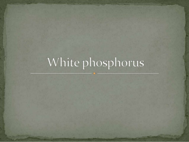 White phosporus final version