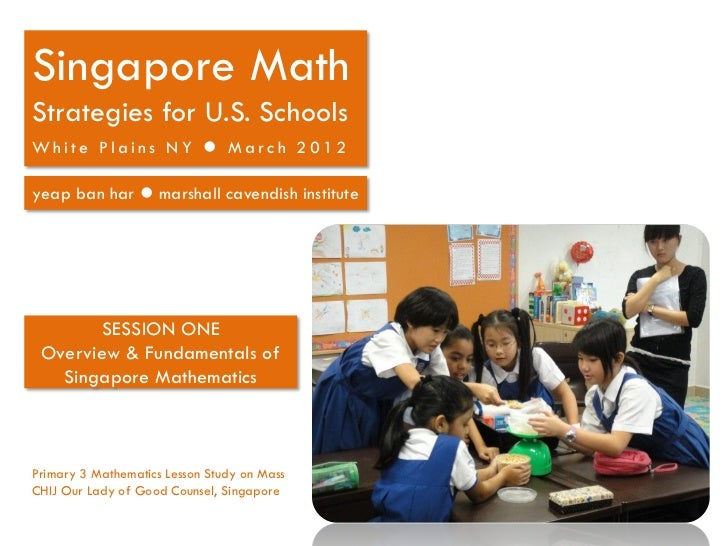 Singapore MathStrategies for U.S. SchoolsWhite Plains NY  March 2012yeap ban har  marshall cavendish institute       SES...
