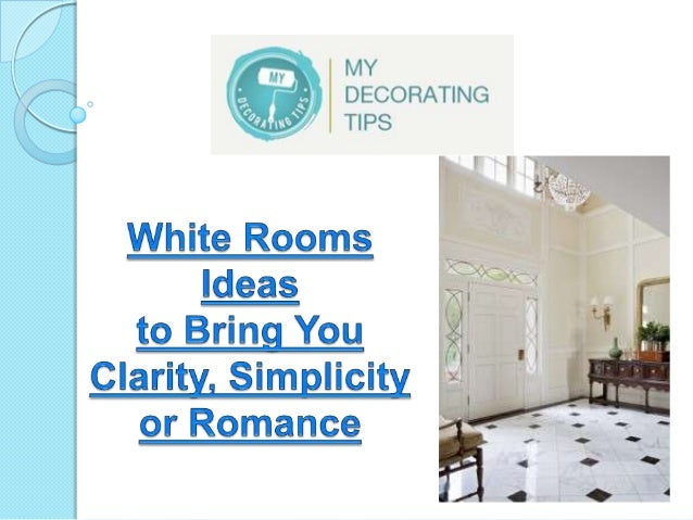 White rooms ideas to bring you clarity, simplicity or romance
